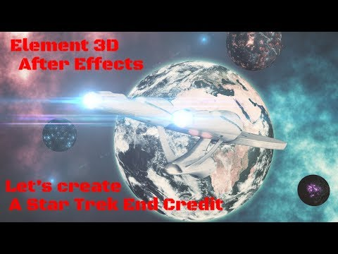 Element 3D || After Effects - Let's create a Star Trek Ending Credits Scene