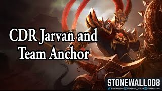 League of Legends - CDR Jarvan and Team Anchor