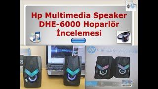 Hp Multimedia Speaker DHE-6000 Hoparlör İncelemesi - Hp dhe 6000 hoparlör