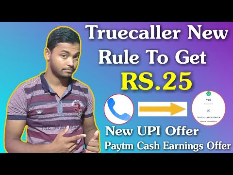 Truecaller New Rule To Get ₹25 Cashback || New UPI Offers || New Paytm Cash Earnings Offers