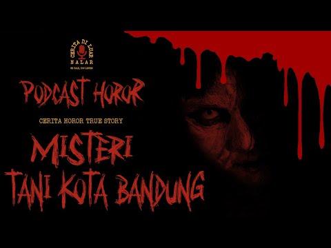 cerita-horor-misteri-tani-kota-bandung-#podcast-horor