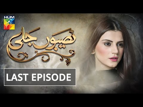 Naseebon Jali - Last Episode - HUM TV Drama - 15 May 2018