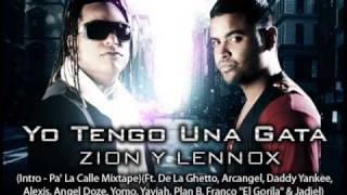 Yo Tengo Una Gata - Zion & Lennox (Intro Pa´  La Calle Mixtape)