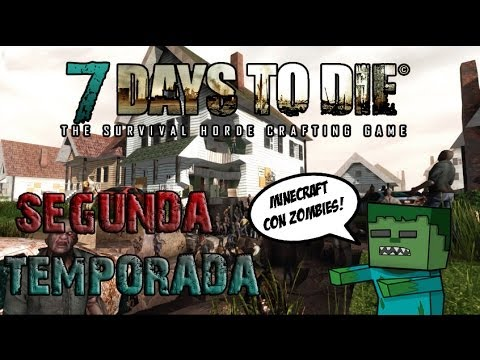7 days to die temporada 2 d a 6 ya tengo casa youtube. Black Bedroom Furniture Sets. Home Design Ideas
