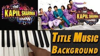 The Kapil Sharma Show   Title Music & Tutorial On Keyboard   दी कपिल शर्मा शो