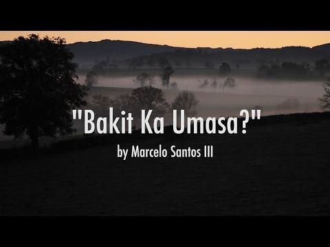 Bakit Ka Umasa by Marcelo Santos III (Hugot Video # 2)