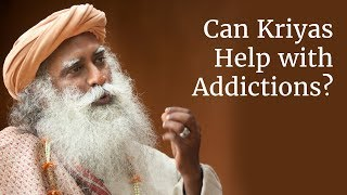Can these Kriyas Help with Addictions & Behavior  Mental Problems - Sadhguru