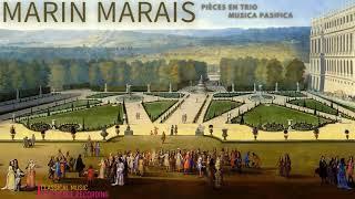 Marin Marais - Pièces en Trio pour les Flûtes, Violon & Dessus de Viole (rf.rec.: Musica Pacifica)