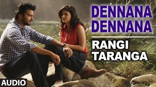 Download Hindi Video Songs - Dennana Dennana Full Song (Audio) || RangiTaranga || Nirup Bhandari, Radhika Chethan