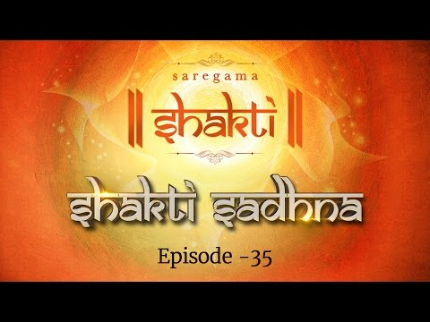 Shakti Sadhana | Episode 35 | Best Hindi Devotional Video Songs