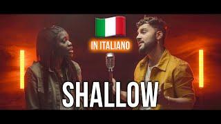 SHALLOW 🇮🇹 in ITALIANO (Stefano Germanotta, Laura Djae) @Lady Gaga, Bradley Cooper