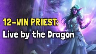 Hearthstone Arena K&C - 12 Win Priest (?): Live by the Dragon