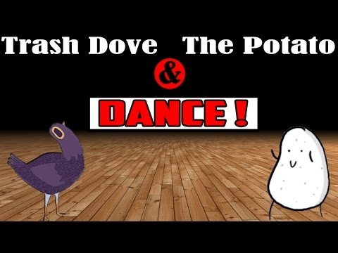 Trash Dove Dance !