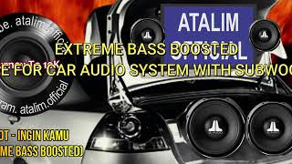 PILOT - INGIN KAMU Bass Boosted Car Audio Song [ atalim official ]