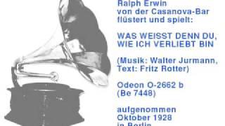 Ralph Erwin: Was weisst denn du, wie ich verliebt bin?
