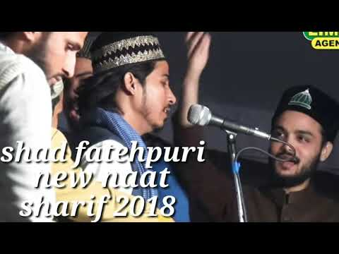 Shad fatehpuri ( best new naat sharif 2018) ek baar sune zarur is kalam ko