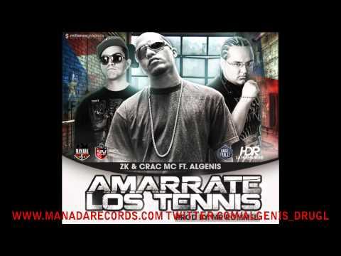 ZK Y CRAC MC FEAT ALGENIS DRUG LORD (AMARRATE LAS TENNIS) 2011