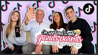 ON APPREND A NOS GRANDS PARENTS A FAIRE DES TIK TOK