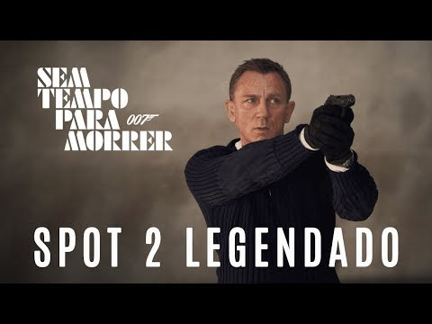 007 - Sem Tempo Para Morrer • Spot 2 Legendado