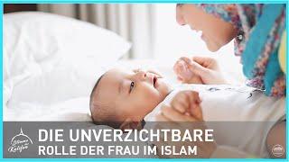 Die unverzichtbare Rolle der Frau im Islam | Stimme de Kalifen