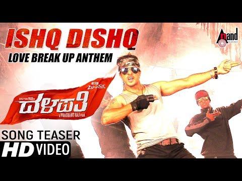 Dalapathi | Ishq Dishq | New Kannada Song...