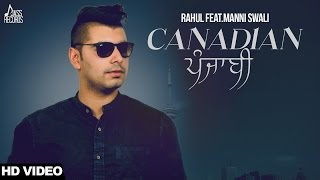 Canadian Punjabi (Full HD)| Rahul  |New Punjabi Songs 2017|Latest Punjabi Songs 2017