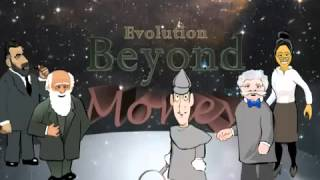 Money as Debt III - Evolution Beyond Money