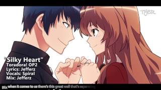 "[TYER] English Toradora! OP2 - ""Silky Heart"" [Ft.Spiral]"
