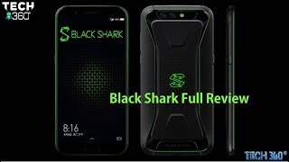Xiaomi Black Shark Gaming Smartphone - Full Review !!!    By Tech 360° Team