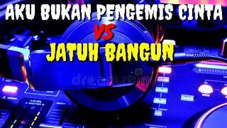 Download Mp3 Remix Aku Bukan Pengemis Cinta Vs Jatuh Bangun