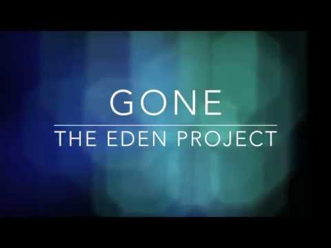 Gone- The Eden Project (Lyrics)