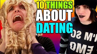 10 THINGS I HATE ABOUT DATING