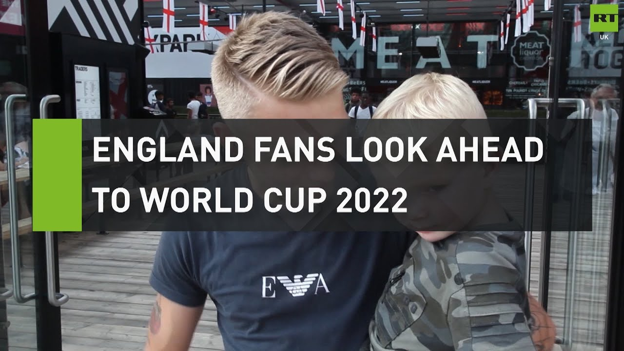 England fans look ahead to World Cup 2022
