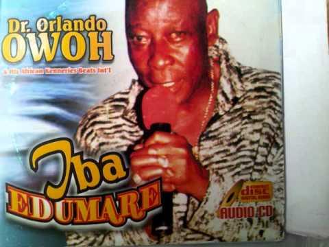 Dr Orlando Owoh - IBA ELEDUMARE (1969)