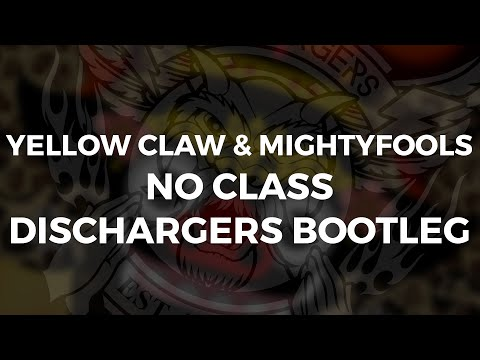 Yellow Claw & Mightyfools - No Class ( Dischargers x Martin B Remix )