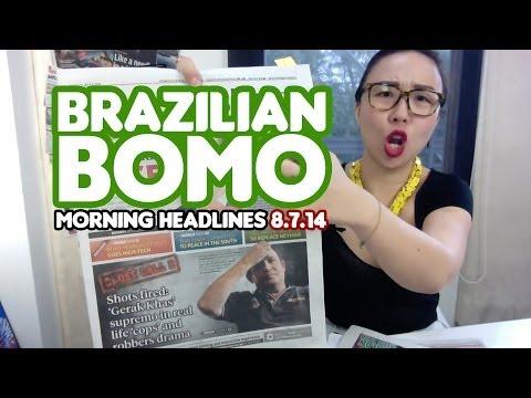 Brazilian Bomo [Morning Headlines]