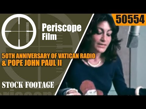 50th ANNIVERSARY OF VATICAN RADIO & POPE JOHN PAUL II  HISTORIC FILM 50554