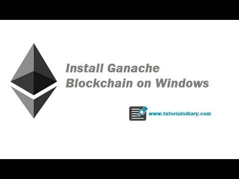 Ethereum Setup On Windows- How To Install Ganache Blockchain on Windows