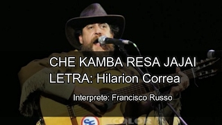 Che Kamba resa jajai - Francisco Russo (subtítulos)
