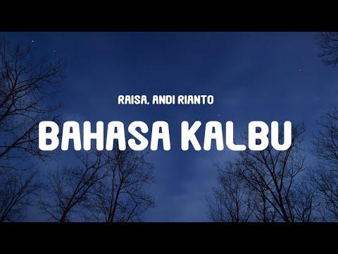 Raisa, Andi Rianto - Bahasa Kalbu (Lyrics)