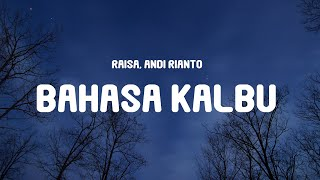 Download lagu Raisa, Andi Rianto - Bahasa Kalbu (Lyrics)