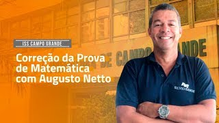[MARATONA CAMPO GRANDE] Correção da Prova de Matemática com Augusto Netto