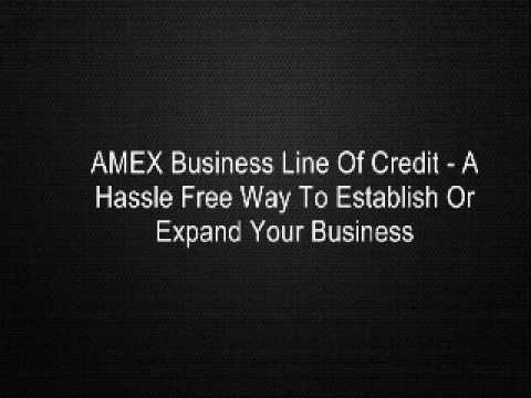 AMEX Business Line Of Credit - A Hassle Free Way To Establish Or Expand Your Business