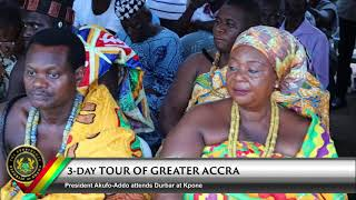 3-Day Tour of Greater Accra; President Attends A Durbar at Kpone