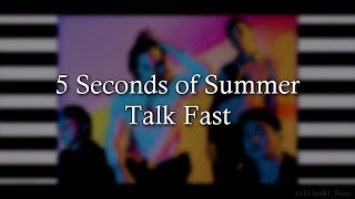 5 Seconds of Summer – Talk Fast (Lyrics) (Studio Version)