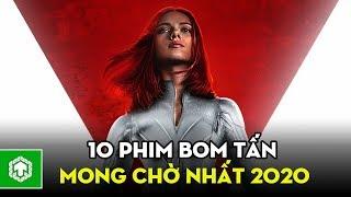 Top 10 Phim Bom Tấn Được Mong Chờ Nhất Năm 2020 | Ten Tickers
