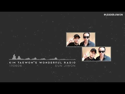 [ENG SUB/720P] 160606 Eun Jiwon on Kim Taewon's Wonderful Radio