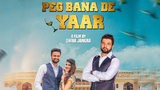 Peg Bana De Yaar Official | Latest Haryanvi Songs Haryanavi 2019 | New Haryanvi Song 2019