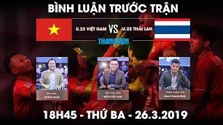 Vòng loại U.23 châu Á | Việt Nam vs Thái Lan | Bình luận trước trận