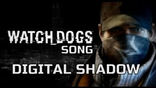 WATCH DOGS SONG - Digital Shadow